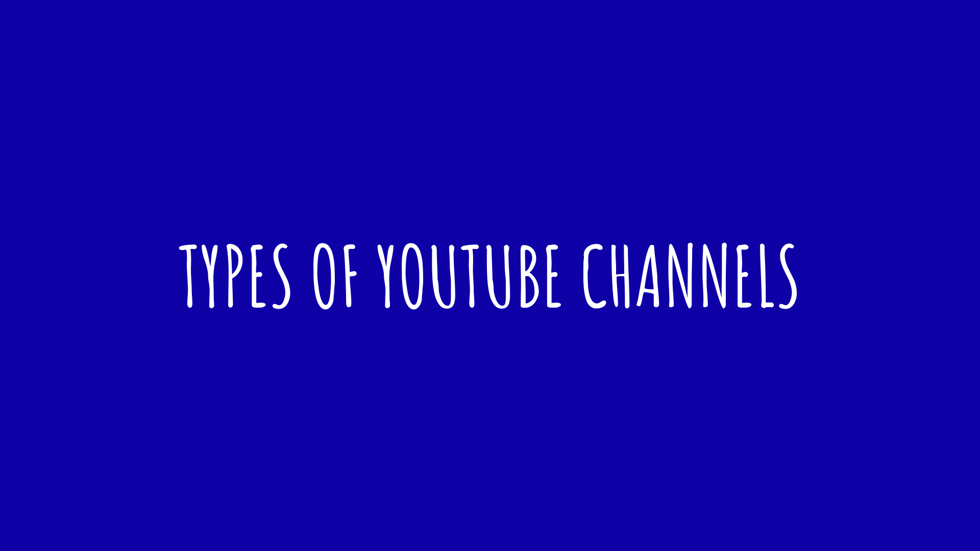 Types of YouTube Channels