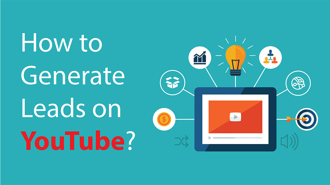 How to Generate Leads With YouTube