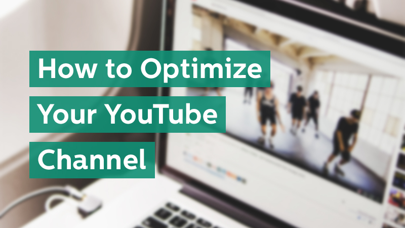 Optimize Your YouTube Channel